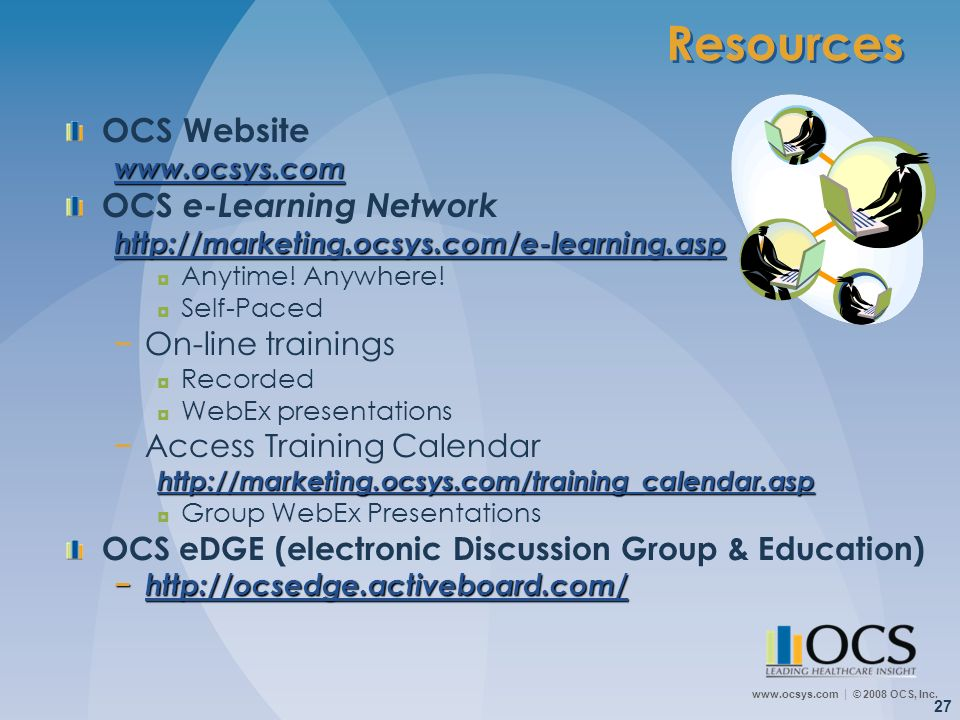 Resources OCS Website OCS e-Learning Network On-line trainings