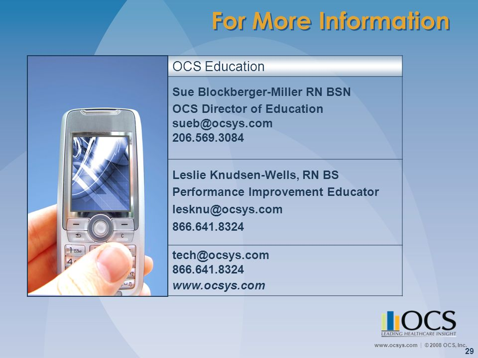 For More Information OCS Education Sue Blockberger-Miller RN BSN