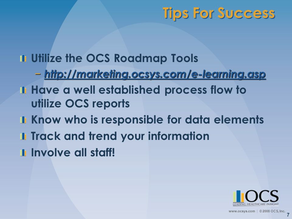 Tips For Success Utilize the OCS Roadmap Tools