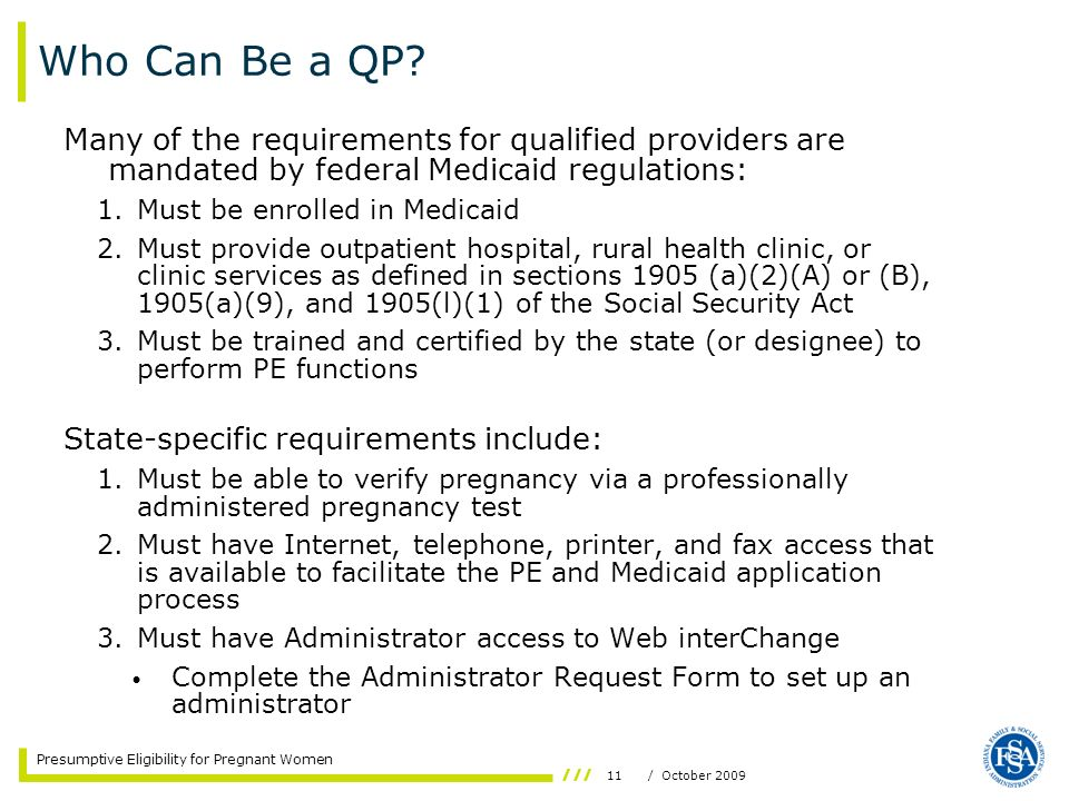 Who Can Be a QP Many of the requirements for qualified providers are mandated by federal Medicaid regulations: