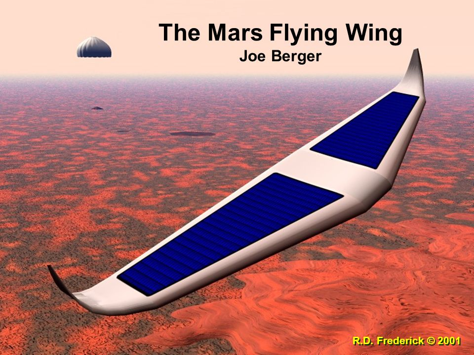 The Mars Flying Wing Joe Berger