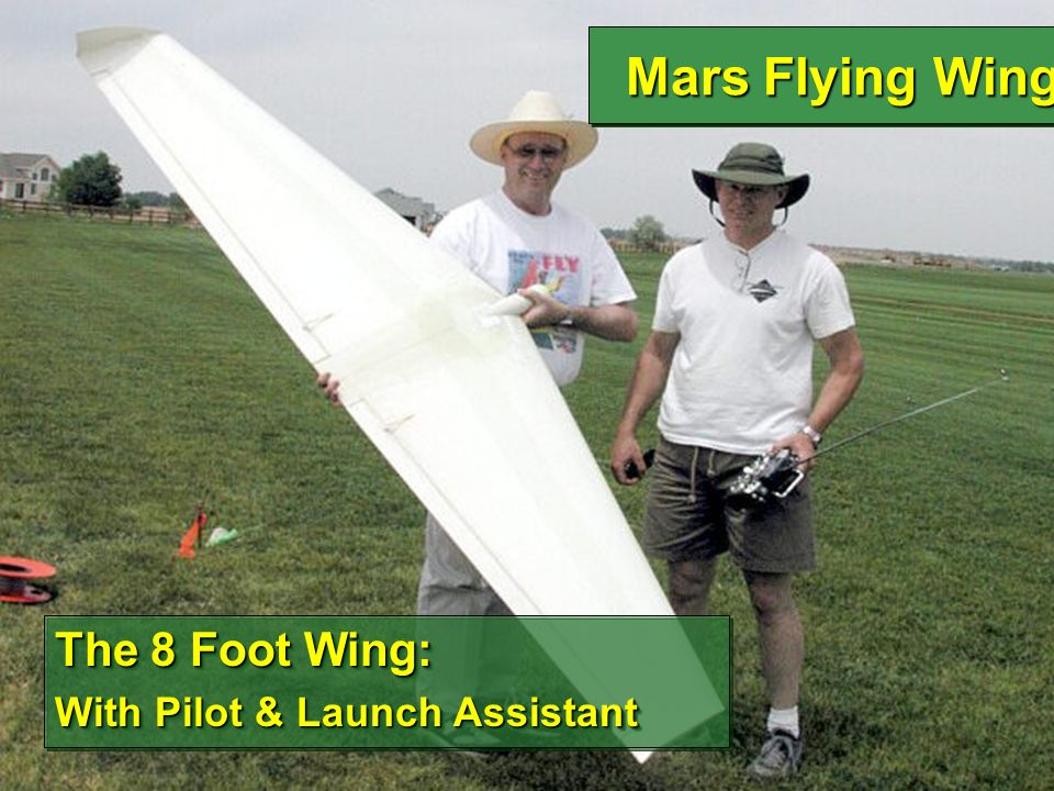 Mars Flying Wing The 8 Foot Wing: With Pilot & Launch Assistant