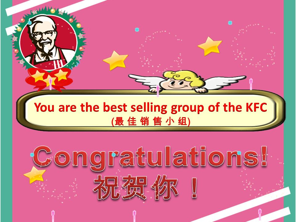 You are the best selling group of the KFC
