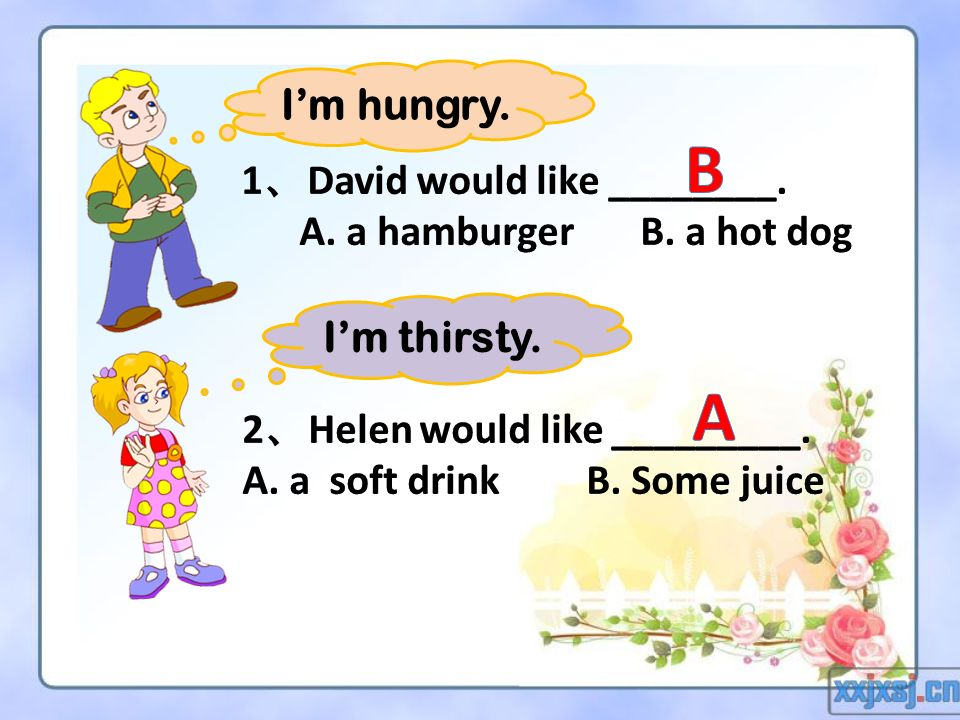 B A I'm hungry. 1、David would like ________.