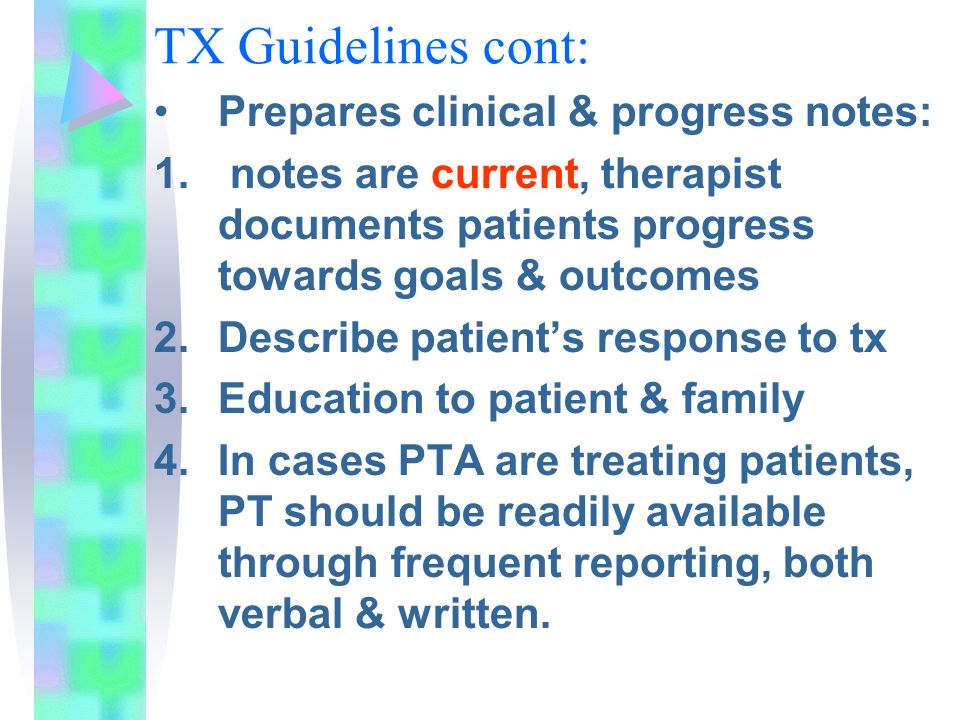 TX Guidelines cont: Prepares clinical & progress notes: