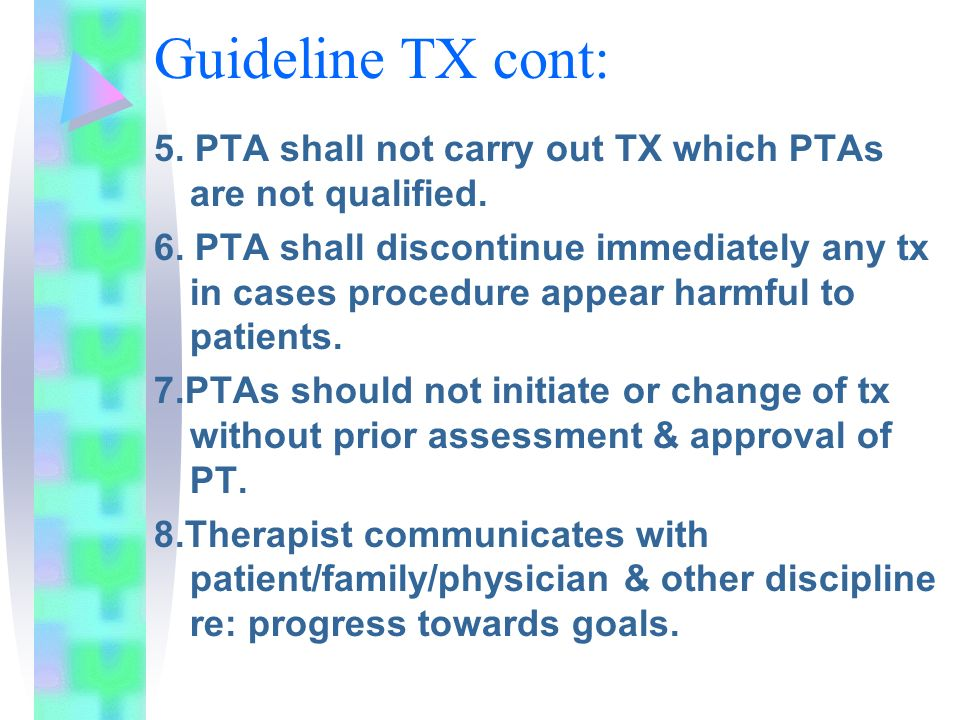 Guideline TX cont: 5. PTA shall not carry out TX which PTAs are not qualified.