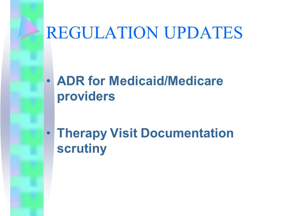 REGULATION UPDATES ADR for Medicaid/Medicare providers