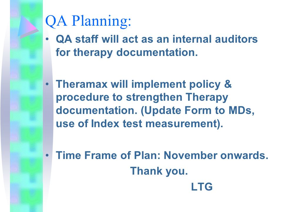 QA Planning: QA staff will act as an internal auditors for therapy documentation.
