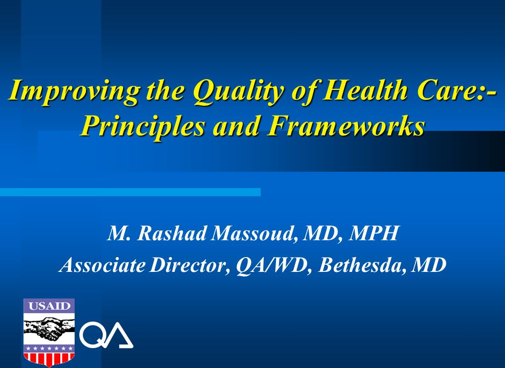 Improving the Quality of Health Care:- Principles and Frameworks