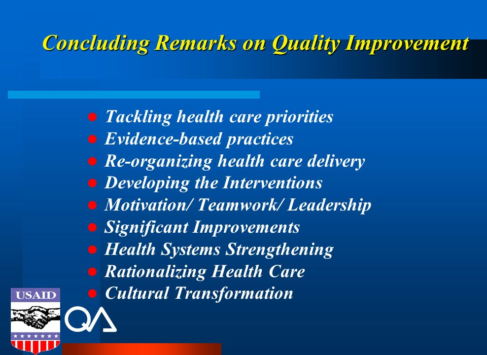 Concluding Remarks on Quality Improvement