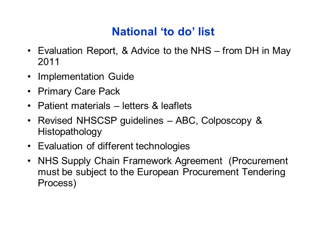 National 'to do' list Evaluation Report, & Advice to the NHS – from DH in May Implementation Guide.