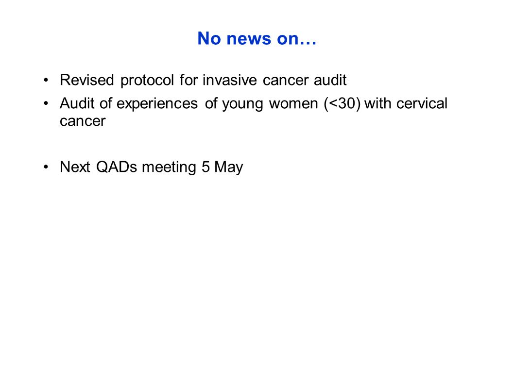 No news on… Revised protocol for invasive cancer audit