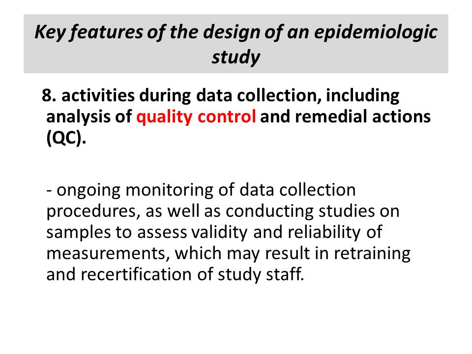 Key features of the design of an epidemiologic study