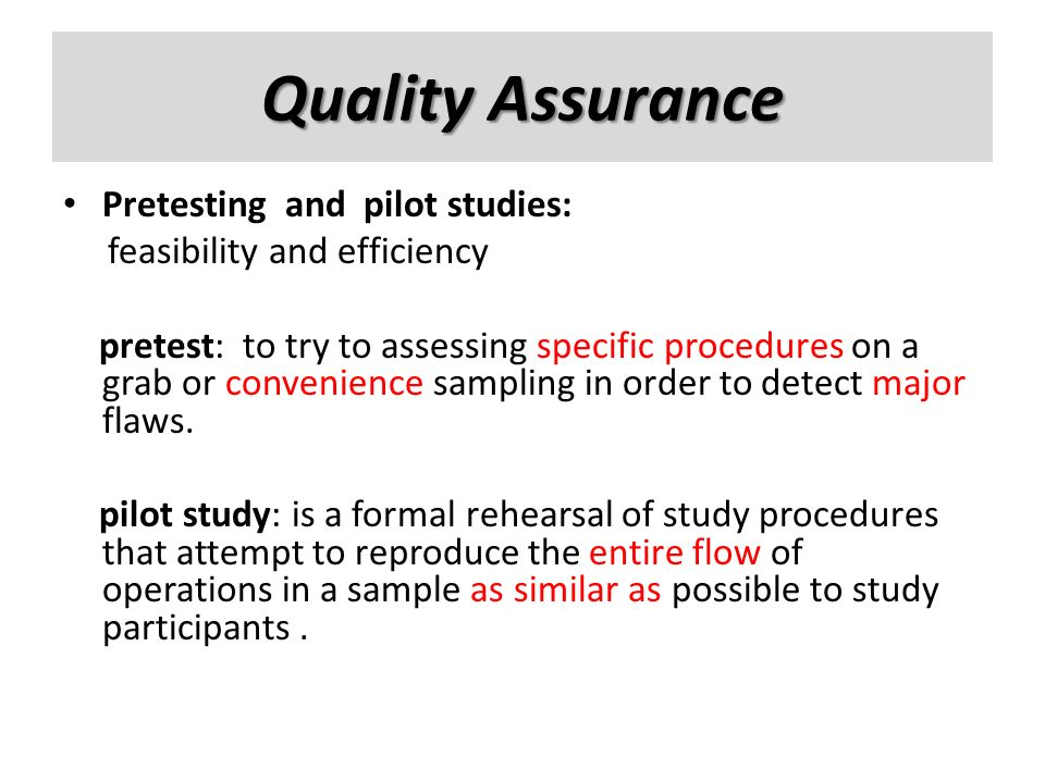 Quality Assurance Pretesting and pilot studies: