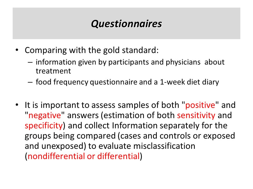 Questionnaires Comparing with the gold standard: