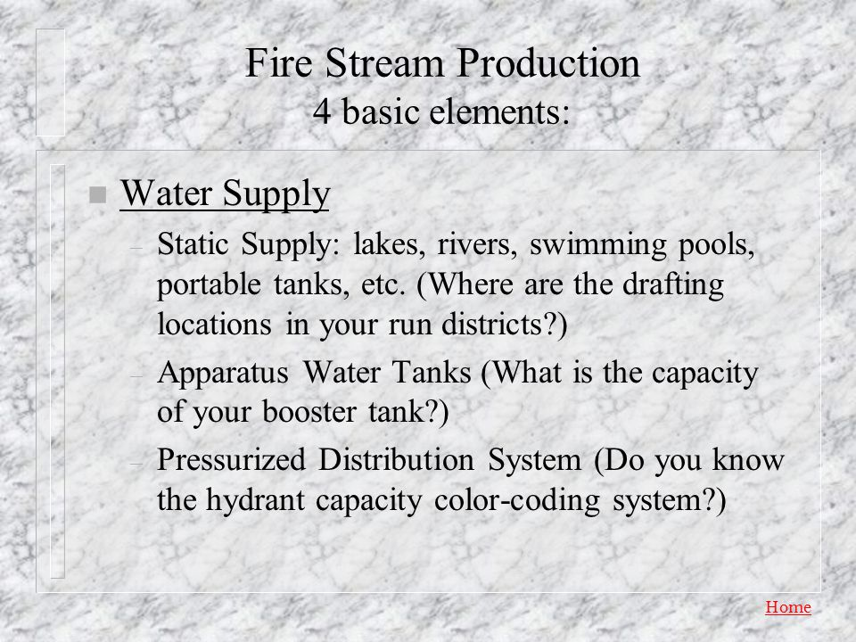 Fire Stream Production 4 basic elements: