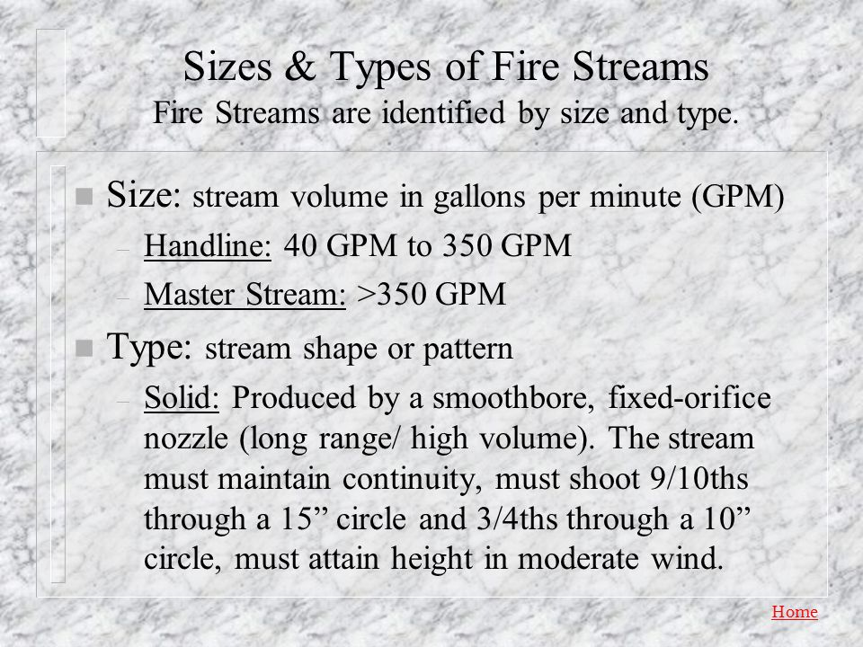 Sizes & Types of Fire Streams Fire Streams are identified by size and type.