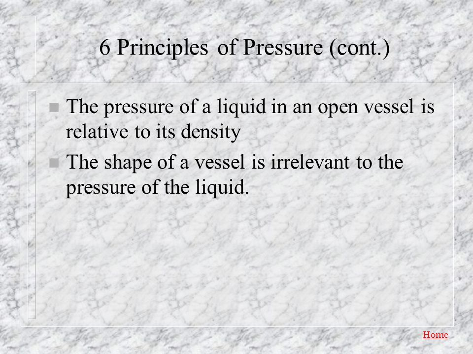 6 Principles of Pressure (cont.)