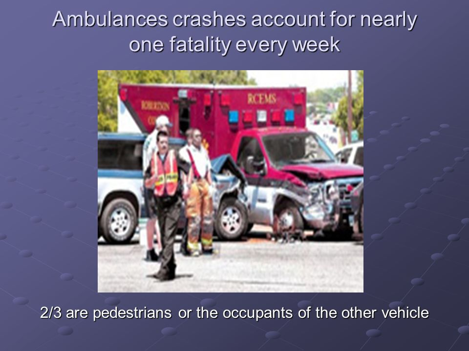 Ambulances crashes account for nearly one fatality every week