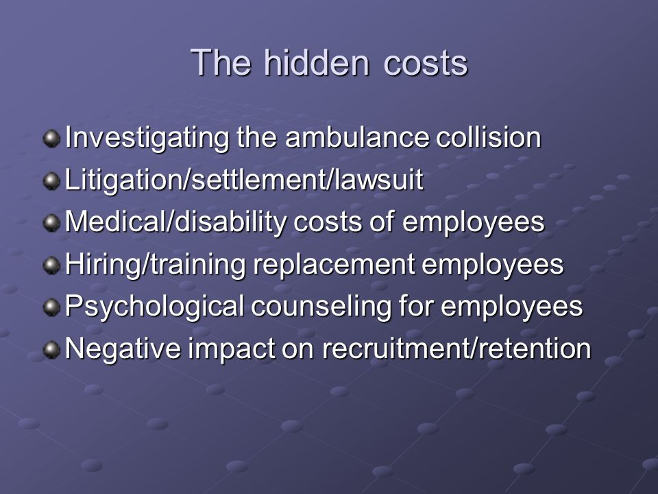The hidden costs Investigating the ambulance collision