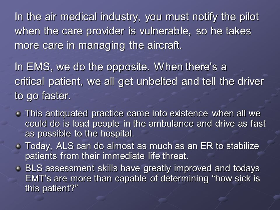 In the air medical industry, you must notify the pilot