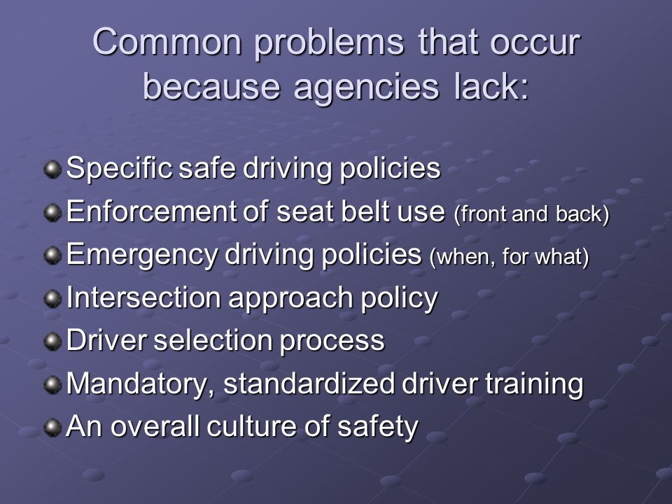 Common problems that occur because agencies lack: