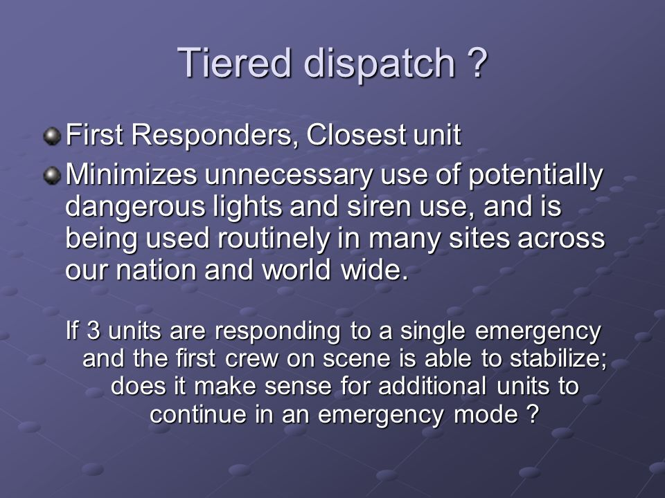 Tiered dispatch First Responders, Closest unit