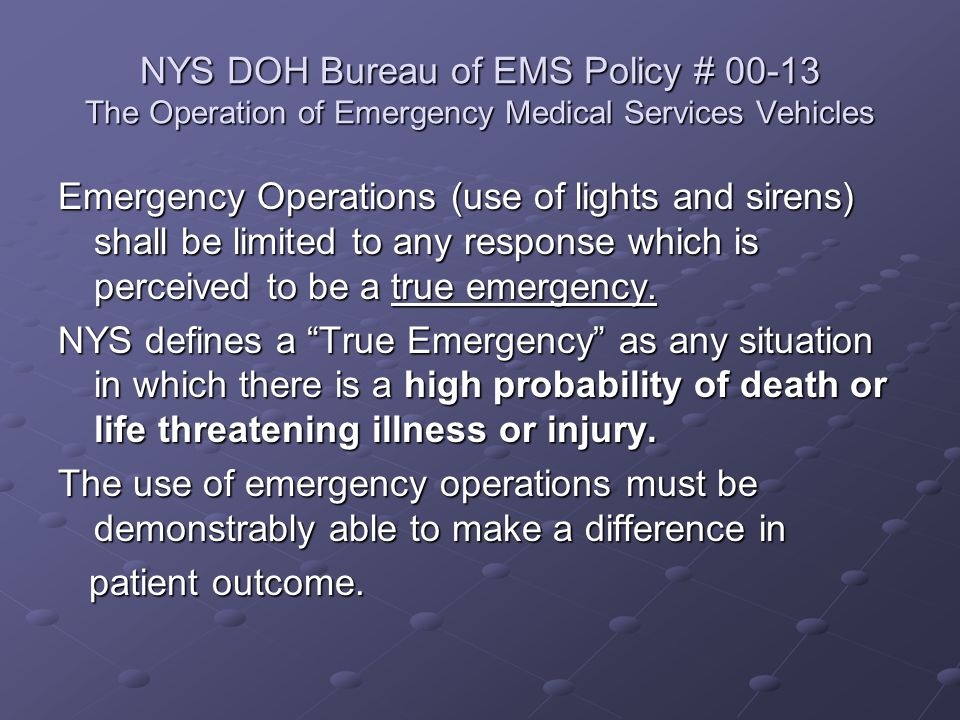 NYS DOH Bureau of EMS Policy # 00-13 The Operation of Emergency Medical Services Vehicles