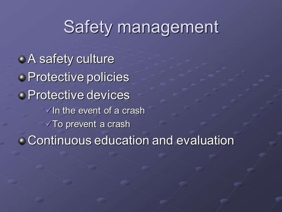 Safety management A safety culture Protective policies