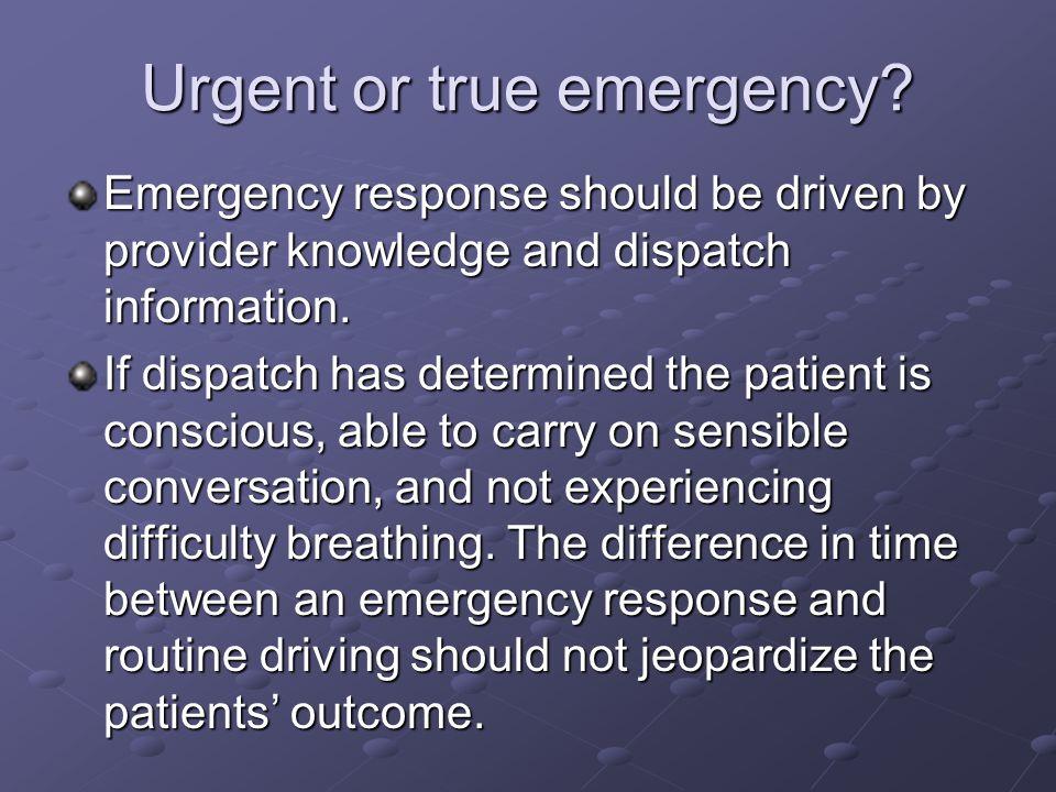 Urgent or true emergency