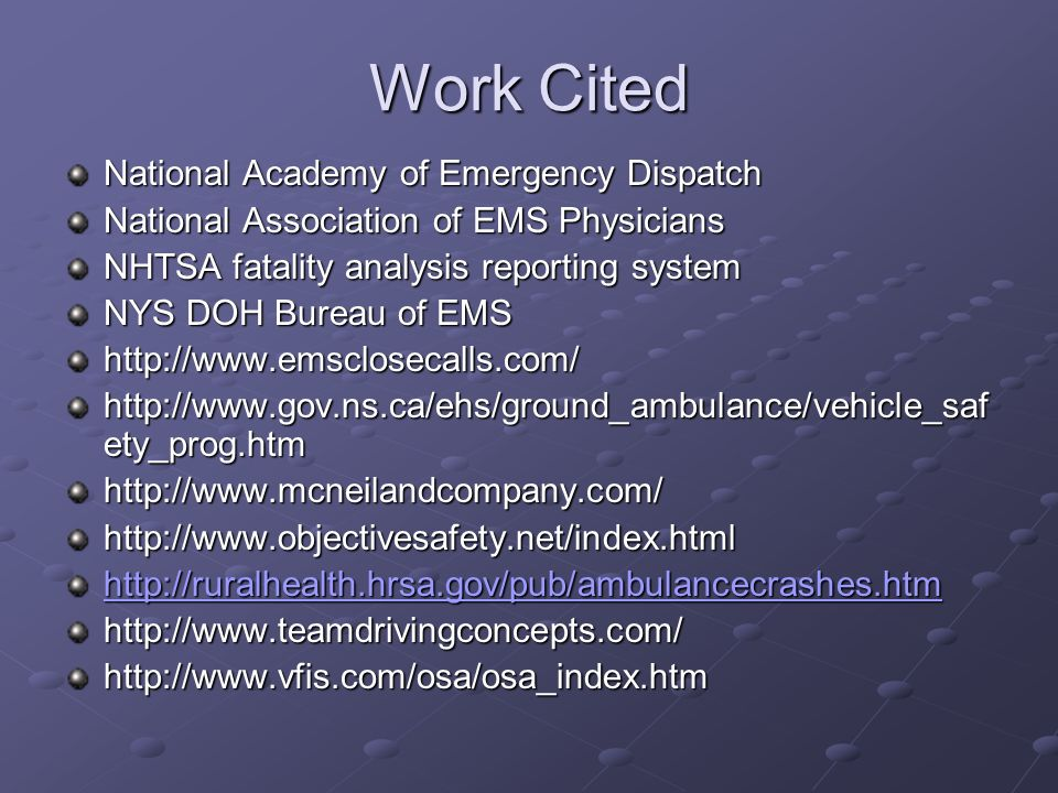 Work Cited National Academy of Emergency Dispatch