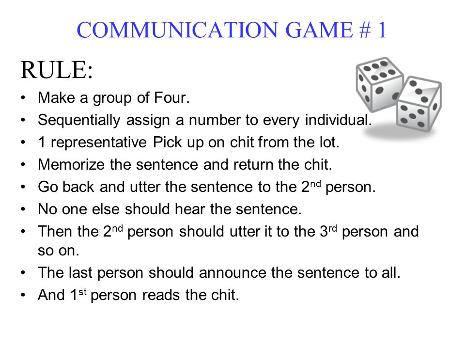 RULE: COMMUNICATION GAME # 1 Make a group of Four.