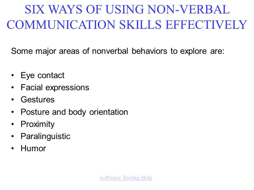 SIX WAYS OF USING NON-VERBAL COMMUNICATION SKILLS EFFECTIVELY