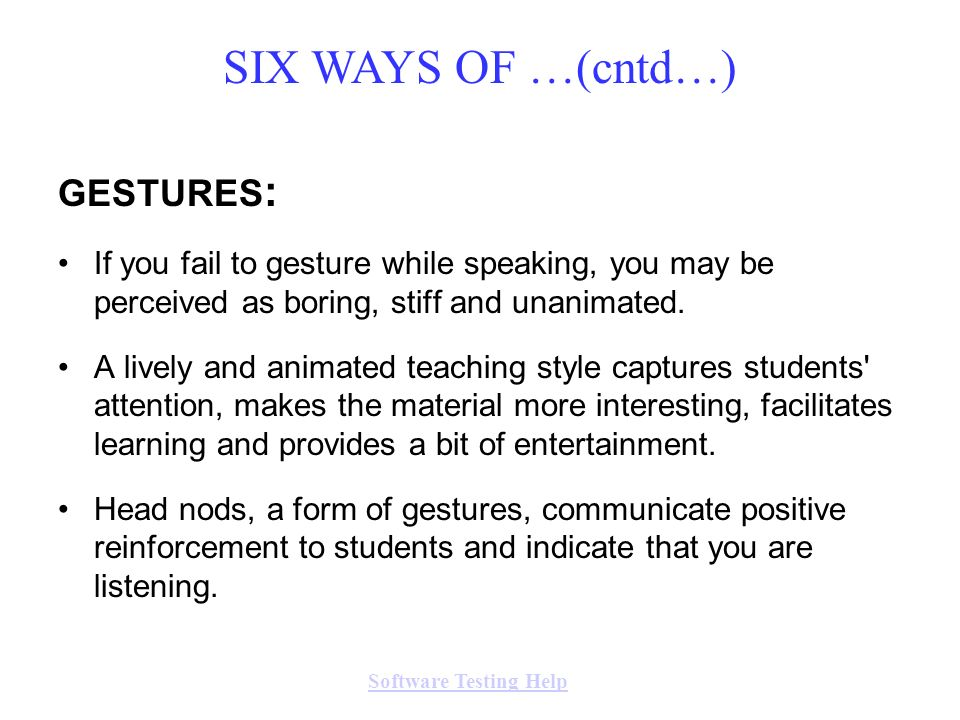 SIX WAYS OF …(cntd…) GESTURES: