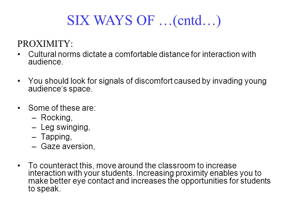 SIX WAYS OF …(cntd…) PROXIMITY: