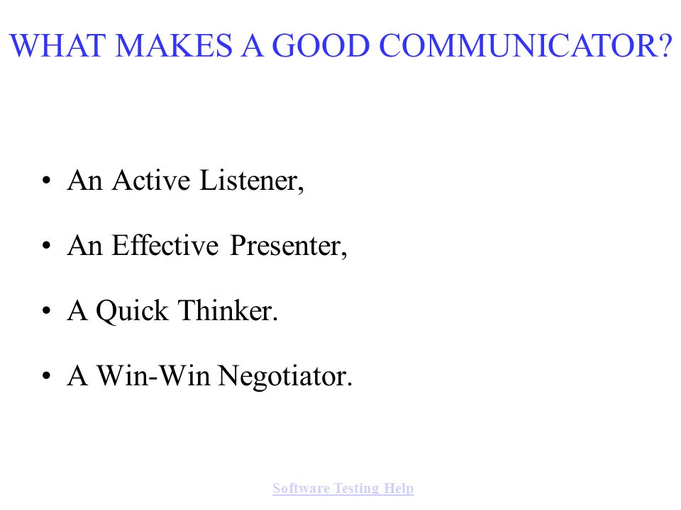 WHAT MAKES A GOOD COMMUNICATOR