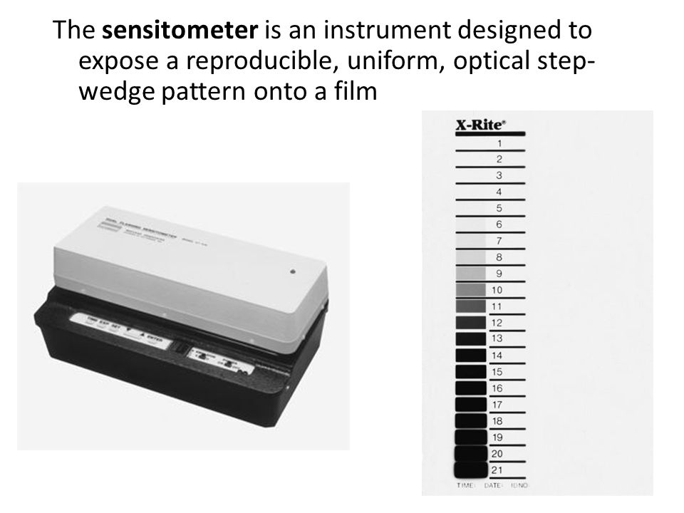 The sensitometer is an instrument designed to expose a reproducible, uniform, optical step-wedge pattern onto a film