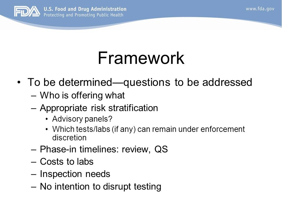 Framework To be determined—questions to be addressed