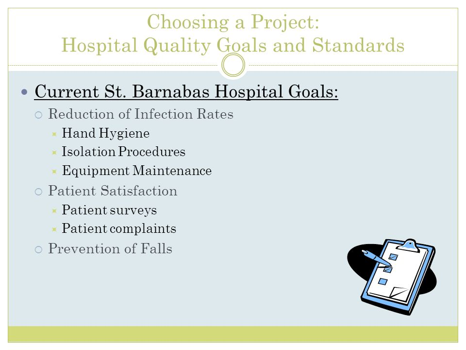 Choosing a Project: Hospital Quality Goals and Standards