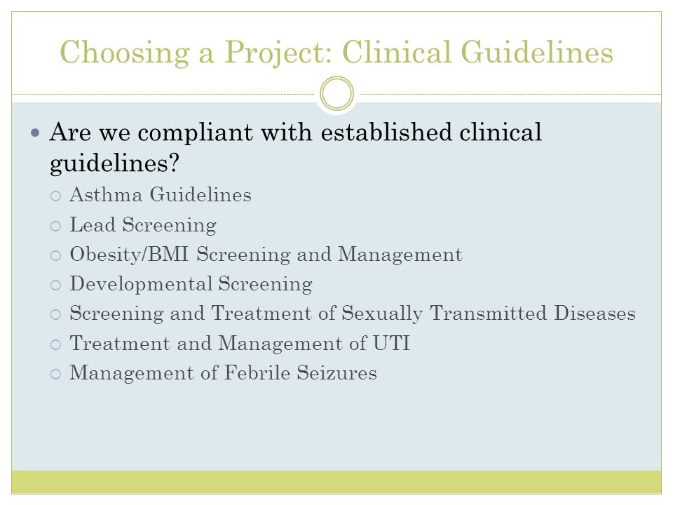 Choosing a Project: Clinical Guidelines