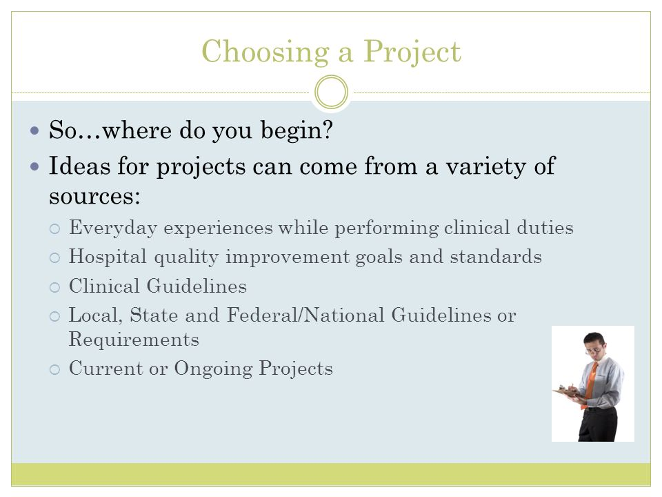 Choosing a Project So…where do you begin