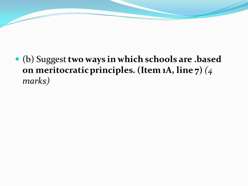 (b) Suggest two ways in which schools are