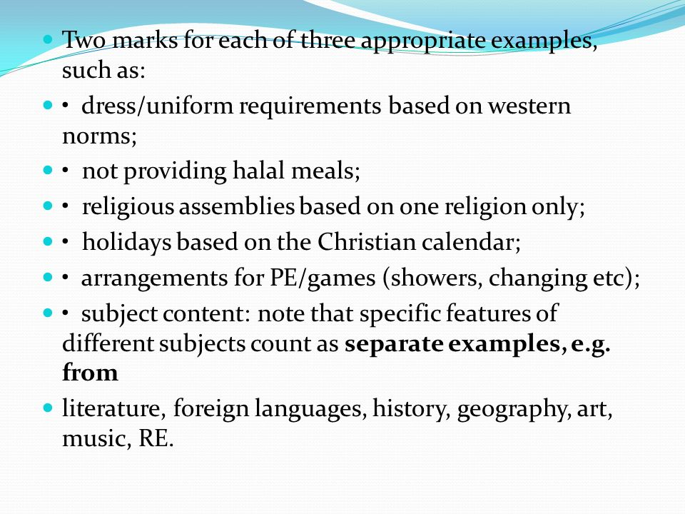 Two marks for each of three appropriate examples, such as: