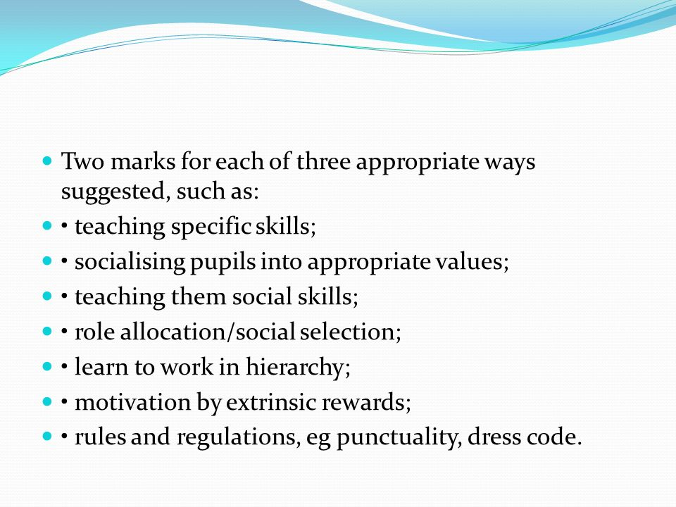 Two marks for each of three appropriate ways suggested, such as: