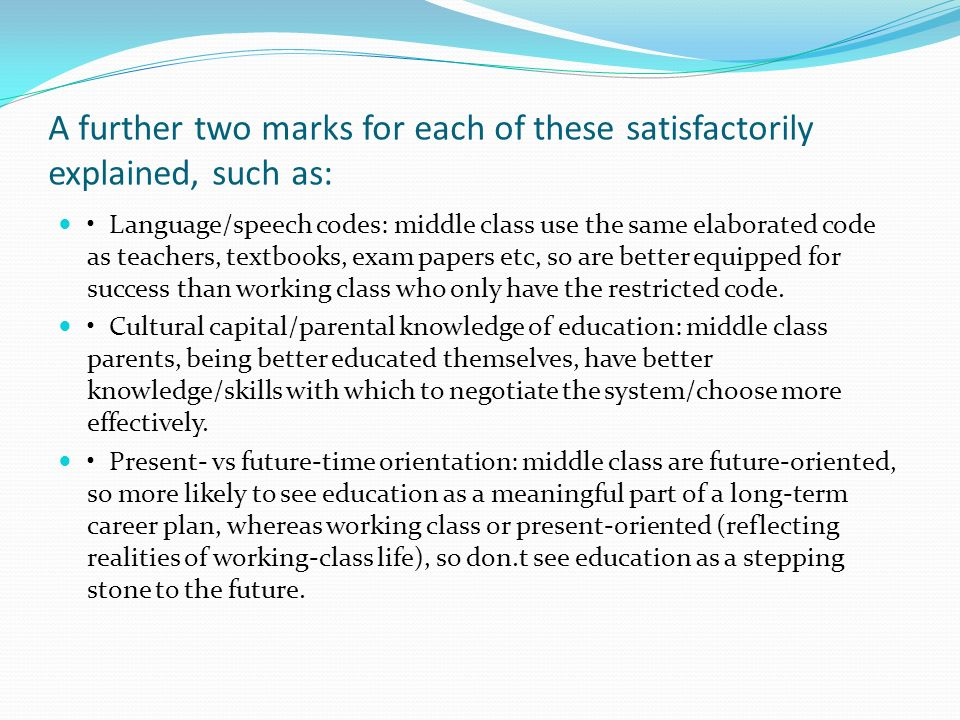 A further two marks for each of these satisfactorily explained, such as: