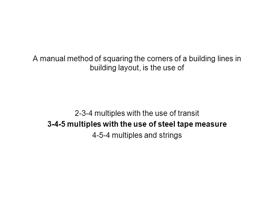 3-4-5 multiples with the use of steel tape measure
