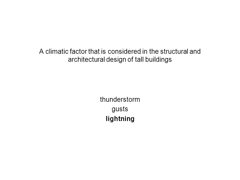 A climatic factor that is considered in the structural and architectural design of tall buildings