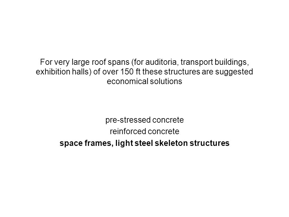 space frames, light steel skeleton structures