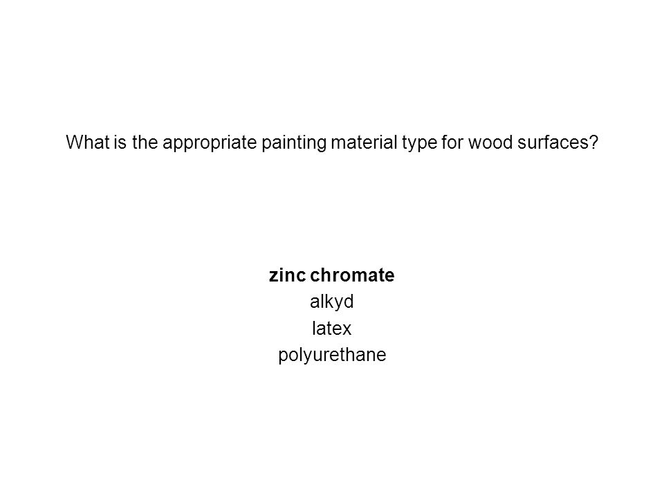 What is the appropriate painting material type for wood surfaces