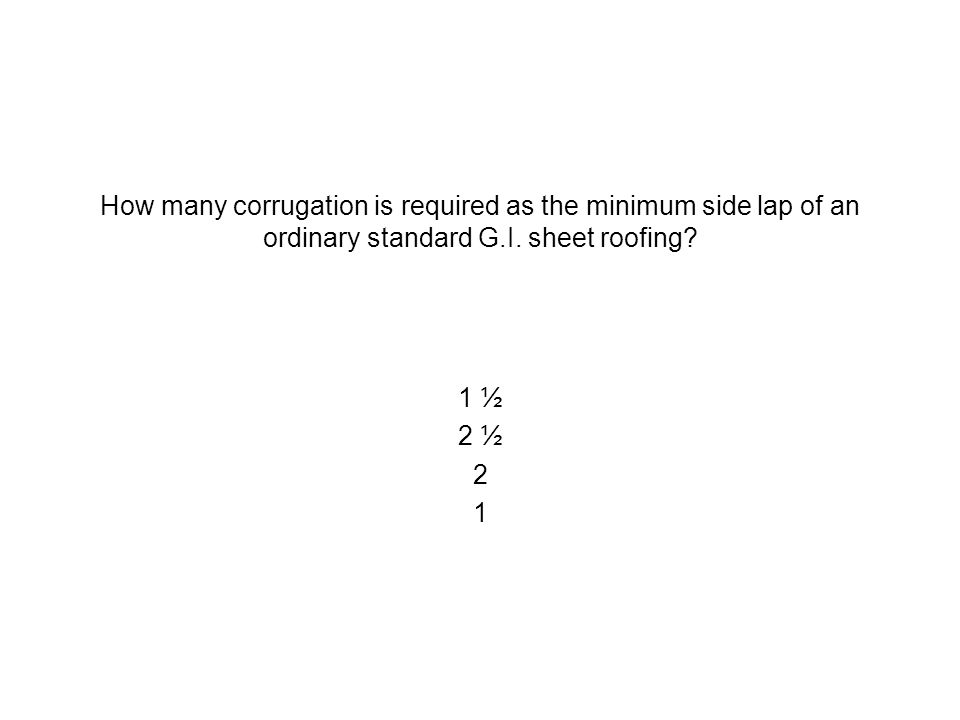 How many corrugation is required as the minimum side lap of an ordinary standard G.I. sheet roofing